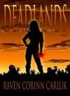 Deadlands - Raven Corinn Carluk