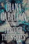 Through the Stones: The Comprehensive Companion Guide to Her Novels - Diana Gabaldon