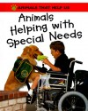 Animals Helping With Special Needs - Clare Oliver, Sally Morgan