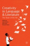 Creativity in Language and Literature: The State of the Art - Joan Swann, Robert Pope, Ronald Carter