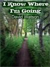 I Know Where I'm Going - David Watson