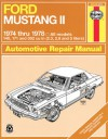 Ford Mustang II, 1974-1978: All models, 140, 171 and 302 cu in (2.3, 2.8 and 5 liters) - John Haynes, John Haynes