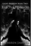 Rejects & Renegades - Darren James