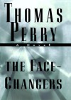 The Face-Changers: A Novel of Suspense (A Jane Whitefield Novel) - Thomas Perry