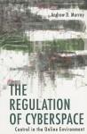 Regulation of Cyberspace - Andrew Murray