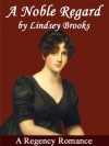 A Noble Regard - Lindsey Brooks