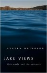 Lake Views: This World and the Universe - Steven Weinberg