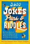 3650 Jokes, Puns, & Riddles - Anne Kostick, Michael Pellowski, Charles Foxgrover