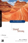 1 Peter: Stand Strong (New Community Bible Study Series) - Bill Hybels, Kevin & Sherry Harney, Sherry Harney