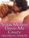 Your Mouth Drives Me Crazy (Men of Hawaii #1) - HelenKay Dimon