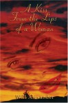 A Kiss from the Lips of A Woman - Will Alexander