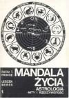 Mandala życia. Astrologia - mity i rzeczywistość. 1 - Rafał T. Prinke, Leszek Weres