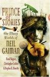Prince of Stories: The Many Worlds of Neil Gaiman - Hank Wagner, Christopher Golden, Stephen R. Bissette