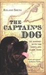 The Captain's Dog: My Journey with the Lewis and Clark Tribe (Great Episodes) - Roland Smith