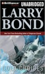 Cold Choices - Dick Hill, Larry Bond