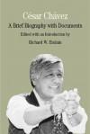 César Chávez: A Brief Biography with Documents - Richard W. Etulain