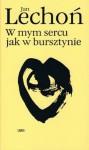 W mym sercu jak w bursztynie - Jan Lechoń
