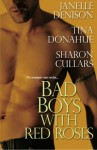 Bad Boys with Red Roses - Janelle Denison, Tina Donahue, Sharon Cullars