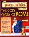 The Gory Glory of Rome (Horrible History Magazines, #1) - Terry Deary, Martin C. Brown, Patrice Aggs, Alan Craddock