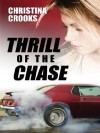 Thrill of the Chase - Christina Crooks