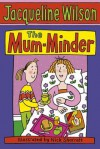 The Mum-Minder - Jacqueline Wilson, Nick Sharratt