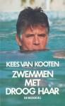 Zwemmen Met Droog Haar: Een Lang Verhaal Kort - Kees van Kooten