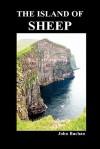 The Island of Sheep (Hardback) - John Buchan