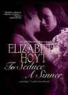 To Seduce a Sinner - Elizabeth Hoyt, Anne Flosnik