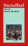 Vita di Henry Brulard - Stendhal, Nunzia Palmieri, Mario Lavagetto
