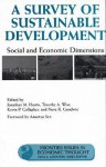 A Survey of Sustainable Development: Social And Economic Dimensions - Jonathan Harris, Jonathan Harris, Timothy Wise, Kevin Gallagher, Amartya Sen