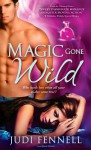 Magic Gone Wild - Judi Fennell