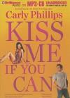 Kiss Me If You Can - Carly Phillips, Sherri Slater