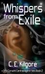 Whispers From Exile - C.E. Kilgore