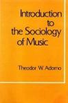 Introduction to the Sociology of Music - Theodor W. Adorno, E.B. Ashton
