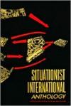 Situationist International Anthology - Ken Knabb