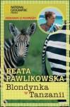 Blondynka w Tanzanii - Beata Pawlikowska