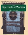 The Spectacle of Women: Imagery of the Suffrage Campaign 1907-14 - Lisa Tickner