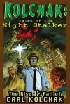 Kolchak: Tales of the Night Stalker - The Rise & Fall of Carl Kolchak - Dave Ulanski, Ron Frenz, Pat Olliffe, Chris Burnham