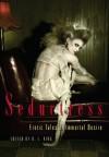Seductress: Erotic Tales of Immortal Desire - D.L. King