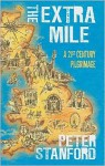 Extra Mile: A 21st century Pilgrimage - Peter Stanford