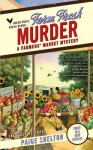 Farm Fresh Murder - Paige Shelton