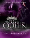 The Rise of the Queen - Aoife Marie Sheridan