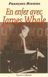 En Enfer Avec James Whale - François Rivière