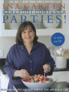 Barefoot Contessa Parties!: Ideas and Recipes For Easy Parties That Are Really Fun - Ina Garten