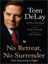 No Retreat, No Surrender: One American's Fight - Tom DeLay, Stephen Mansfield