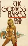 The Goddess Makers - Robert Silverberg, Jeremy Dunn