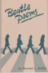 Beatle Poems - Howard A. DeWitt