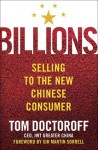Billions: Selling to the New Chinese Consumer - Tom Doctoroff, Martin Sorrell