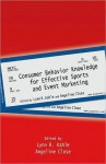 Consumer Behavior Knowledge for Effective Sports and Event Marketing - Lynn R. Kahle, Angeline Close