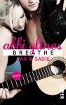 Breathe - Jax und Sadie: Roman (Sea Breeze 1) - Abbi Glines, Heidi Lichtblau